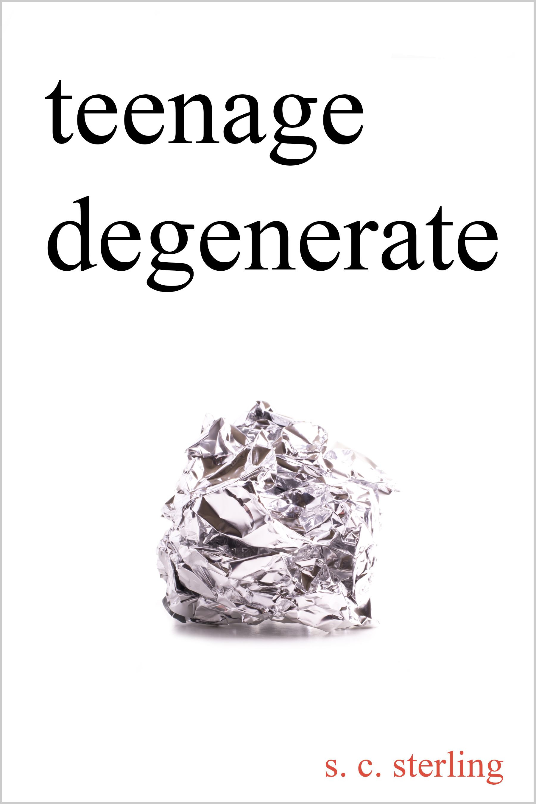 Pre-Order Teenage Degenerate on Amazon