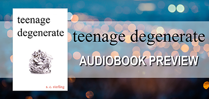 Teenage Degenerate by S.C. Sterling - Audiobook Preview